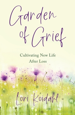 Garden of Grief: Cultivating New Life After Loss Cover Image