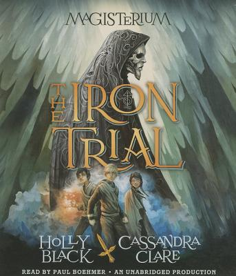 The Iron Trial: Book One of Magisterium (The Magisterium #1) Cover Image