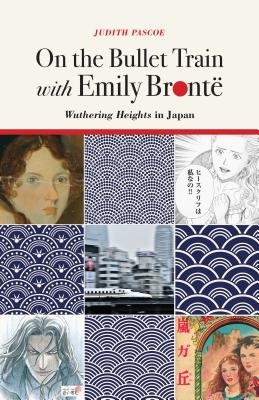 On the Bullet Train with Emily Brontë: Wuthering Heights in Japan Cover Image
