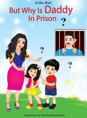 But Why Is Daddy In Prison? Cover Image