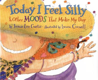 Today I Feel Silly & Other Moods That Make My Day Cover