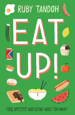 Eat Up: Food, Appetite and Eating What You Want Cover Image
