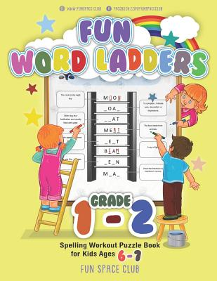 Fun Word Ladders Grade 1-2: Daily Vocabulary Ladders Grade 1 - 2, Spelling Workout Puzzle Book for Kids Ages 6-7 Cover Image