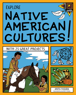 Explore Native American Cultures!: With 25 Great Projects (Explore Your World) Cover Image