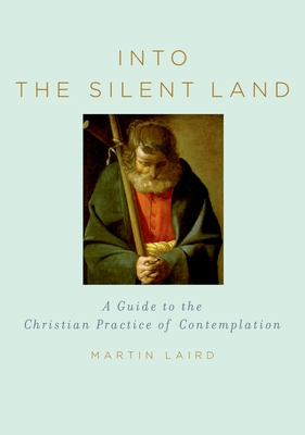 Into the Silent Land: A Guide to the Christian Practice of Contemplation Cover Image