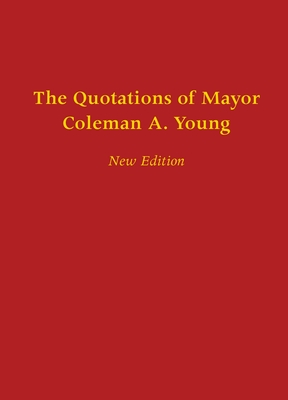 The Quotations of Mayor Coleman A. Young (African American Life) Cover Image
