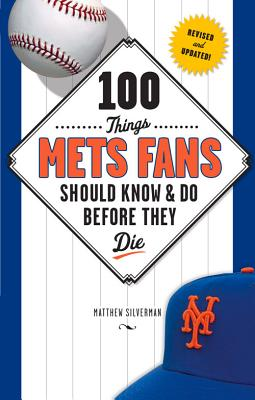 100 Things Mets Fans Should Know & Do Before They Die (100 Things...Fans Should Know) Cover Image