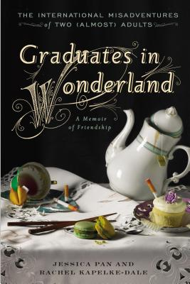 Graduates in Wonderland: The International Misadventures of Two (Almost) Adults Cover Image