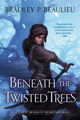 Beneath the Twisted Trees (Song of Shattered Sands #4) Cover Image