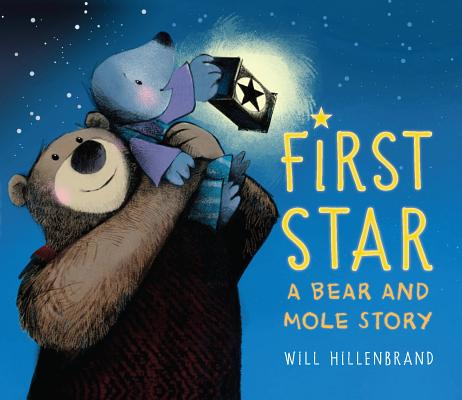 First Star: A Bear and Mole Story Cover Image