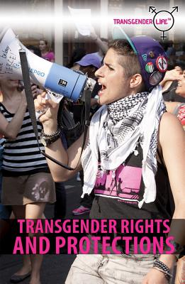 Transgender Rights and Protections (Transgender Life) Cover Image