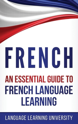 French: An Essential Guide to French Language Learning Cover Image