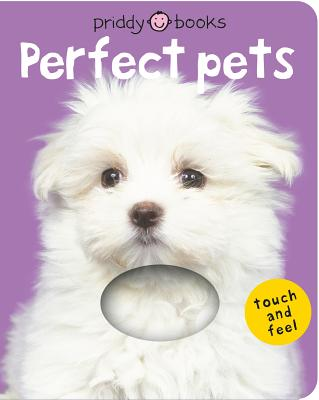 Bright Baby Touch & Feel Perfect Pets (Bright Baby Touch and Feel) Cover Image
