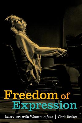 Freedom of Expression: Interviews with Women in Jazz Cover Image