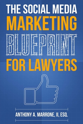 The Social Media Marketing Blueprint for Lawyers Cover Image