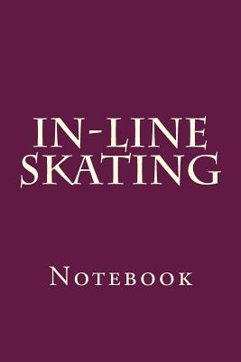 In-Line Skating: Notebook Cover Image
