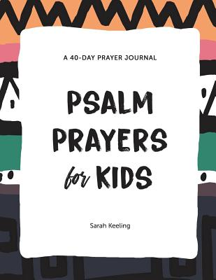 Psalm Prayers for Kids: A 40-Day Prayer Journal Cover Image