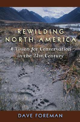 Rewilding North America: A Vision For Conservation In The 21St Century Cover Image
