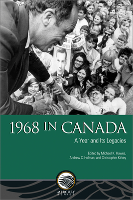 1968 in Canada: A Year and Its Legacies (Mercury) Cover Image