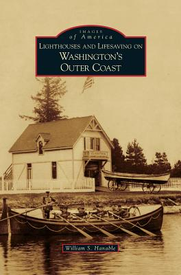 Lighthouses and Lifesaving on Washington's Outer Coast Cover Image