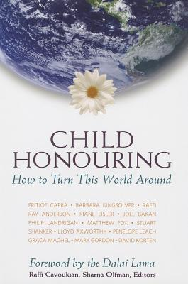 Child Honouring: How to Turn This World Around Cover Image