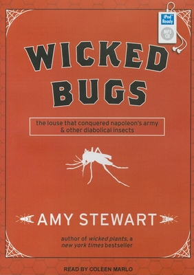Wicked Bugs: The Louse That Conquered Napoleon's Army & Other Diabolical Insects Cover Image