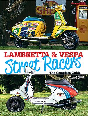 Lambretta & Vespa Street Racers Cover Image