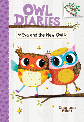 Eva and the New Owl: A Branches Book (Owl Diaries #4) (Library Edition) Cover Image