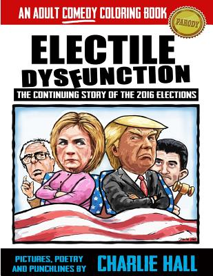 Electile Dysfunction: An Adult Comedy Coloring Book Cover Image