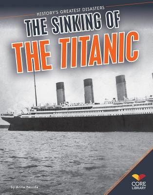 Sinking of the Titanic (History's Greatest Disasters) Cover Image