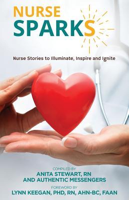 Nurse SPARKS: Nurse Stories to Illuminate, Inspire and Ignite Cover Image