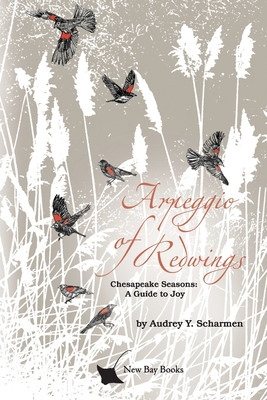 Arpeggio of Redwings: Chesapeake Seasons: A Guide to Joy Cover Image