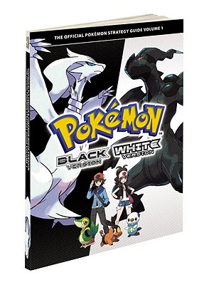 Pokemon Black Version & Pokemon White Version Volume 1: The Official Pokemon Strategy Guide Cover Image
