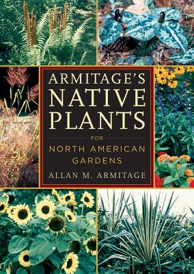 Armitage's Native Plants for North American Gardens Cover