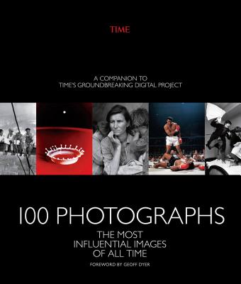 100 Photographs: The Most Influential Images of All Time Cover Image
