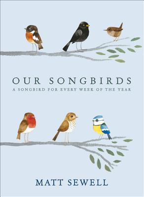 Our Songbirds: A Songbird for Every Week of the Year Cover Image