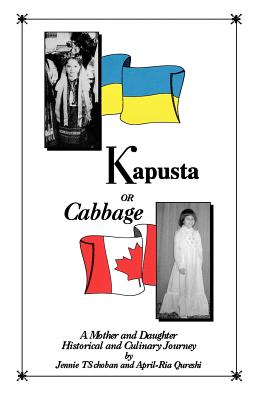 Kapusta or Cabbage - A Mother and Daughter Historical and Culinary Journey Cover Image