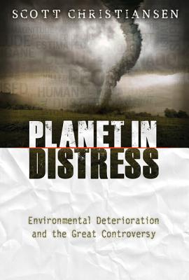 Planet in Distress: Environmental Deterioration and the Great Controversy Cover Image