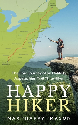 Happy Hiker: The Epic Journey of an Unlikely Appalachian Trail Thru-Hiker Cover Image