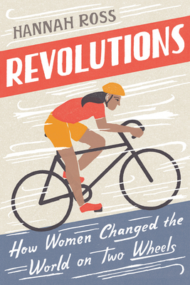 Revolutions: How Women Changed the World on Two Wheels Cover Image