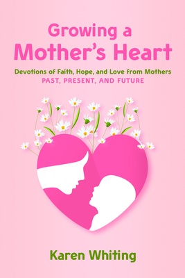 Growing a Mother's Heart Cover Image