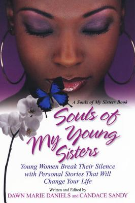Souls of My Young Sisters: Young Women Break Their Silence with Personal Stories That Will Change Your Life Cover Image
