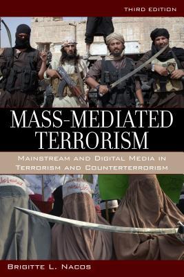 Mass-Mediated Terrorism: Mainstream and Digital Media in Terrorism and Counterterrorism Cover Image