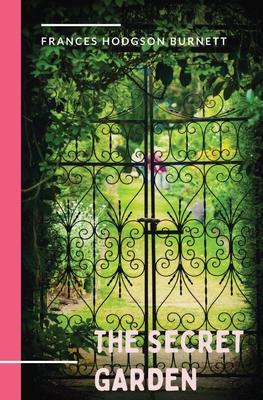 The Secret Garden: a 1911 novel and classic of English children's literature by Frances Hodgson Burnett. Cover Image