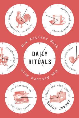 Daily Rituals: How Artists Work Cover Image