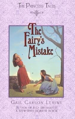 The Fairy's Mistake (Princess Tales) Cover Image