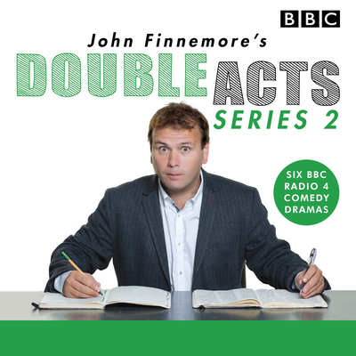 John Finnemore's Double Acts: Series 2: 6 Full-Cast Radio Dramas Cover Image