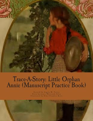 Trace-A-Story: Little Orphan Annie (Manuscript Practice Book) Cover Image