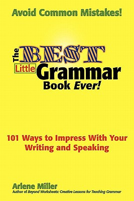 The Best Little Grammar Book Ever! 101 Ways to Impress with Your Writing and Speaking Cover Image