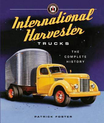 International Harvester Trucks: The Complete History Cover Image